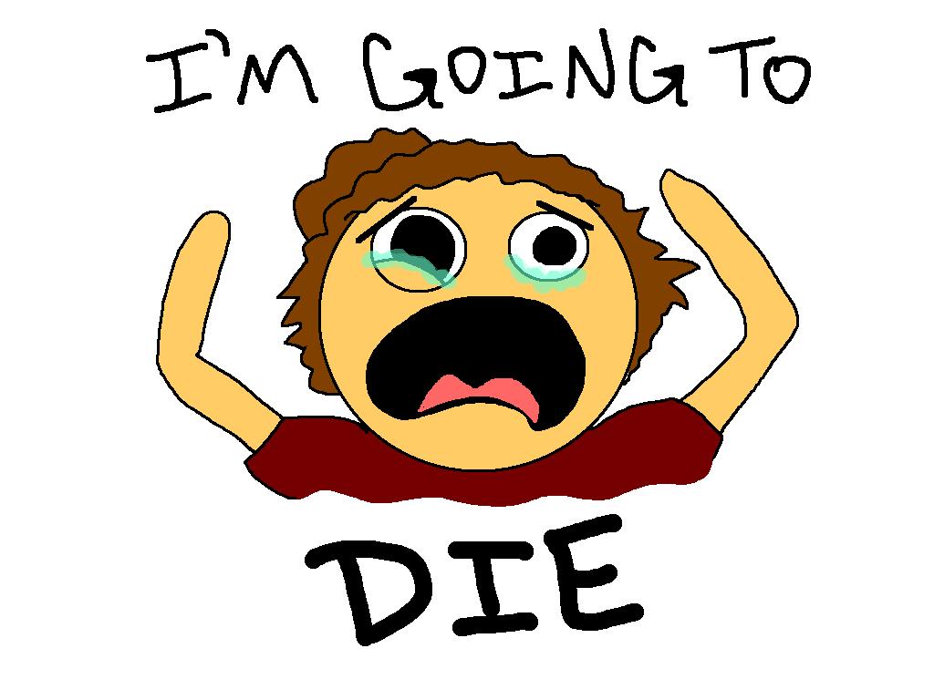Am I Gonna Die