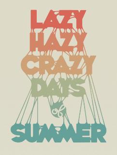 Lazy Hazy Crazy