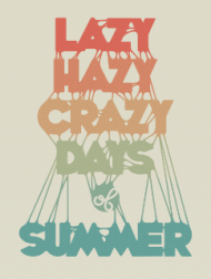Lazy Hazy Crazy
